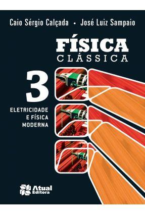 Usado - Física Clássica - Vol. 3 - Eletricidade e Física Moderna