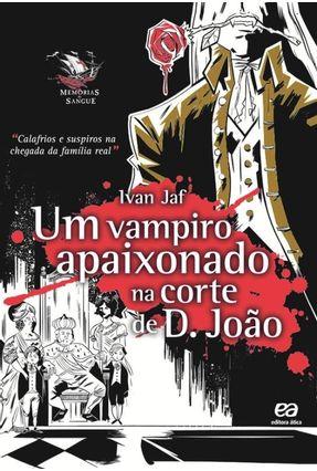 Um Vampiro Apaixonado na Corte de D. João - Jaf,Ivan pdf epub