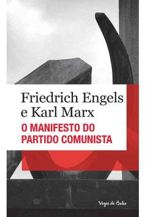 O Manifesto do Partido Comunista - Col. Vozes de B - Marx,Karl Engels,Friedrich | Tagrny.org