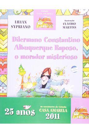 Dilermano Constantino Albuquerque Raposo, o Morador Misterioso - Nova Ortografia - Col. Casa Amarela - Martins,Cláudio Sypriano,Lilian | Nisrs.org