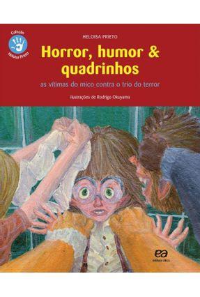 Horror, Humor & Quadrinhos - As Vítimas Do Mico Contra O Trio Do Terror - Prieto,Heloisa | Tagrny.org
