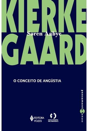 O Conceito de Angústia - Kierkegaard,Sören | Nisrs.org