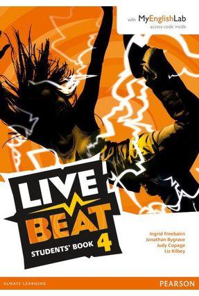 Live Beat 4 - Student Book With Myenglishlab - Pack - Jonathan Bygrave Ingrid Freebairn Judy Copage | Hoshan.org
