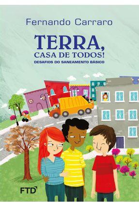 Terra, Casa de Todos! - Desafios do Saneamento Básico - Carraro,Fernando Carraro,Fernando pdf epub