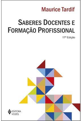 Saberes Docentes e Formação Profissional - Tardif,Maurice | Tagrny.org