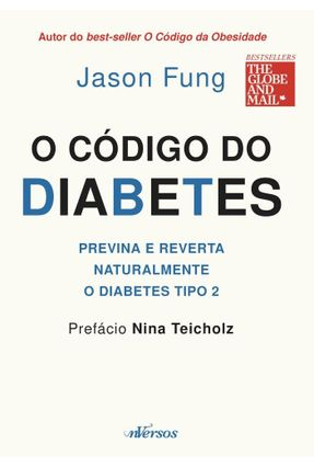 O Código do Diabetes - Previna e Reverta - Fung,Jason | Hoshan.org