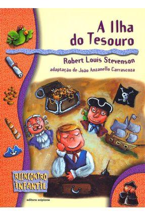 A Ilha do Tesouro - Col. Reencontro Infantil - Stevenson,Robert Louis | Tagrny.org