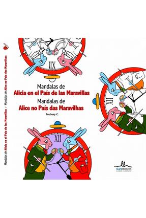 Mandalas de Alicia Em El País de Las Maravillas - Mandalas de Alice No País Das Maravilhas - C.,Fosbury | Hoshan.org