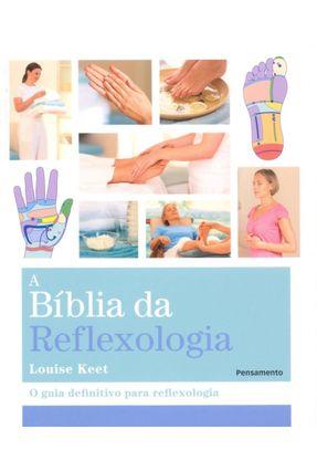 A Bíblia da Reflexologia - Keet,Louise pdf epub