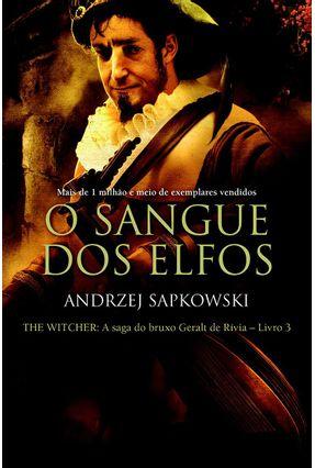 O Sangue Dos Elfos - The Witcher - A Saga Do Bruxo Geralt De Rivia - Vol. 3 - Capa Clássica - Sapkowski,Andrzej pdf epub