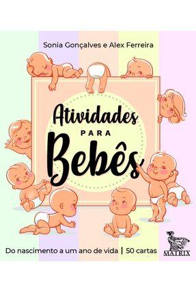 Atividades Para Bebês - Do Nascimento A Um Ano De Vida - Gonçalves,Sonia Ferreira,Alex pdf epub