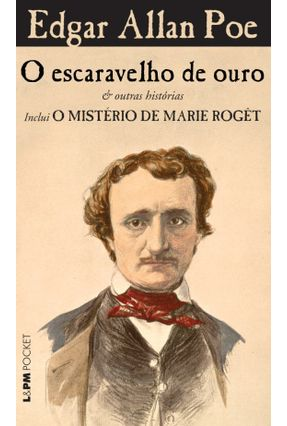 O Escaravelho de Ouro e Outras Histórias - Inclui o Mistério de Marie Roget - Col. L&pm Pocket - Poe,Edgar Allan | Hoshan.org