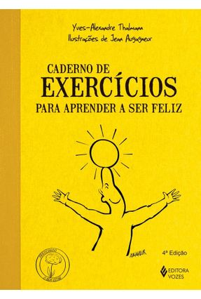 Caderno de Exercícios para Aprender a Ser Feliz - Col. Praticando o Bem-estar - Thalmann,Yves-alexandre pdf epub