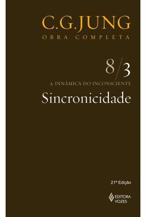 Sincronicidade - a Dinâmica do Inconsciente - Vol. 8/3 - Col. Obra Completa - 16ª Ed. - 2011 - Jung,Carl Gustav | Hoshan.org