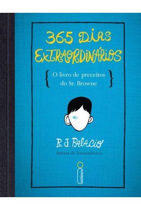 365 Dias Extraordinários - o Livro de Preceitos do Sr. Browne - Palacio,R. J. | Tagrny.org