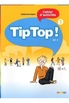 Tip Top! 1 - Niveau A1.1 - Cahier D´Activites - Adam,Catherine pdf epub