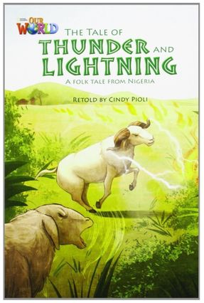 Our World 5 (Bre) - Reader 1: The Tale Of Thunder And Lightening: A Folktale From Nigeria - Cindy Pioli   Nisrs.org