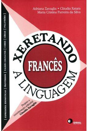 Xeretando a Linguagem em Francês - Zavaglia,Adriana | Hoshan.org