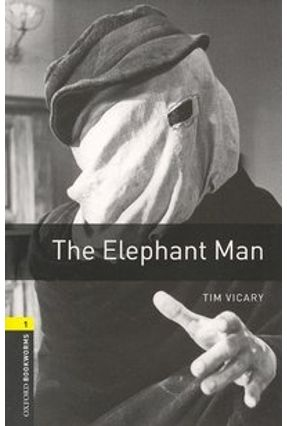 Elephant Man - With Pack CD (oxford Bookworm Library 1) 3ed - Tim Vicary | Nisrs.org