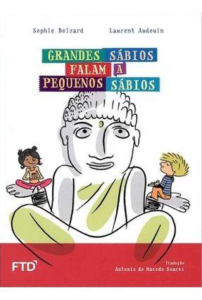 Os Grandes Sábios Falam Aos Pequenos Sábios - Boizard,Sophie Boizard,Sophie pdf epub