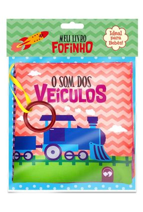 Meu Livro Fofinho - Os Sons Dos Veículos - Viviane C. Machado | Tagrny.org