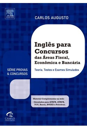 Inglês Para Concursos Das Áreas Fiscal, Econômica e Bancária - Série Provas e Concursos - Augusto,Carlos pdf epub