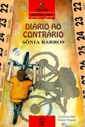 Diário ao Contrário - Col. Cotiano Entre Linhas e Letras - 8ª Ed. 2007 - Barros,Sônia | Tagrny.org