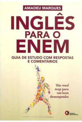 Inglês Para o Enem - Guia de Estudo Com Respostas e Comentários - Marques,Amadeu | Hoshan.org