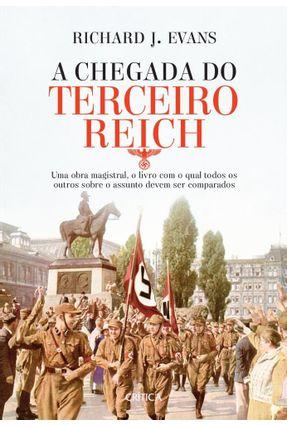 A Chegada do Terceiro Reich - Uma Obra Magistral, o Livro Com Qual Todos Os Outros Sobre... 3ª Ed. 2017 - Evans,Richard J. pdf epub