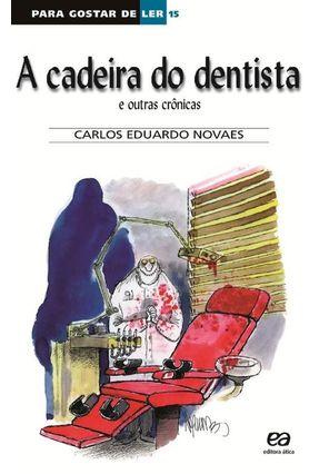 Para Gostar de Ler - A Cadeira do Dentista e Outras Crônicas - Vol. 15 - Novaes,Carlos Eduardo pdf epub