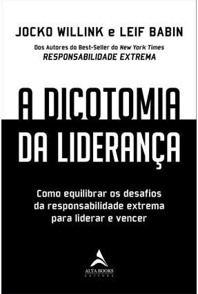 A Dicotomia Da Liderança - Willink,Jocko Babin,Leif pdf epub