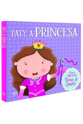 Toque e Sinta - Paty, A Princesa