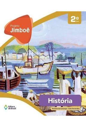Projeto Jimboê - História - 2º Ano - Cida Fernandes Rosiane De Camargo   Tagrny.org
