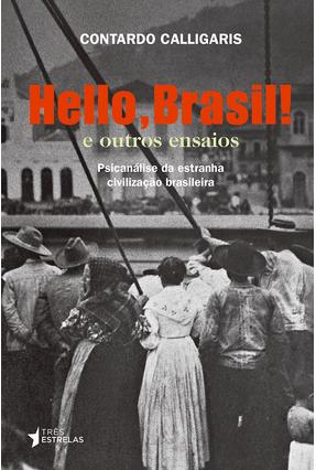 Hello, Brasil! e Outros Ensaios - Calligaris,Contardo Calligaris,Contardo | Tagrny.org
