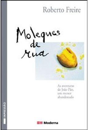 Moleques de Rua - Col. Veredas - 2ª Edição 2003 - Freire,Roberto | Hoshan.org