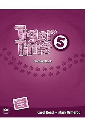Tiger Time 5 - Teacher's Book With Resource - Carol Read | Hoshan.org