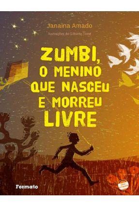 Zumbi, o Menino Que Nasceu e Morreu Livre - Nova Ortografia - Amado,Janaína | Hoshan.org
