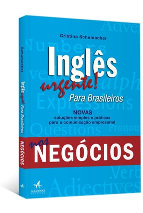 Inglês Urgente! Para Brasileiros Nos Negócios - Schumacher,Cristina A. | Tagrny.org