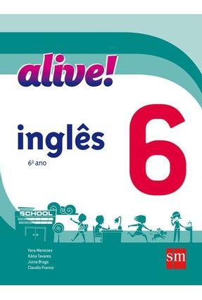 Alive! 6 - Inglês - Vera Menezes Junia Braga Claudio Franco | Tagrny.org