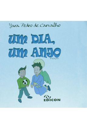 Um Dia, Um Anjo - Carvalho,Yara Pedro de | Hoshan.org