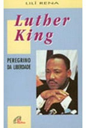 Luther King - Peregrino da Liberdade