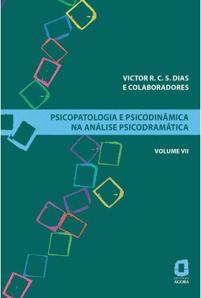 Psicopatologia E Psicodinâmica Na Análise Psicodramática - Volume VII
