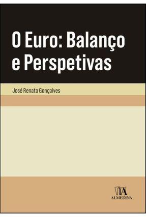 O Euro: Balanço E Perspetivas