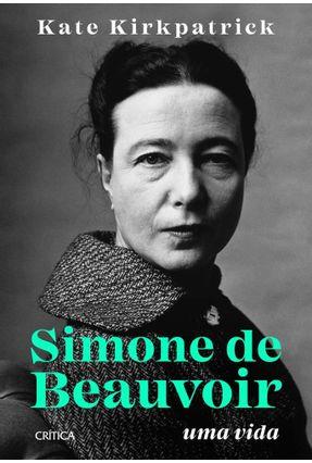 Simone De Beauvoir - Uma Vida