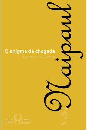 O Enigma da Chegada - Naipaul,V. S. | Hoshan.org