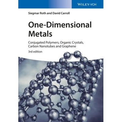 One-Dimensional Metals - Conjugated Polymers, Organic Crystals, Carbon Nanotubes and Graphene