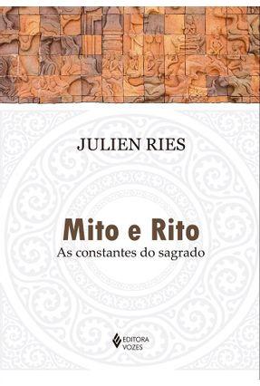 Mito E Rito - As Constantes Do Sagrado