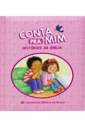 Conta Pra Mim - Histórias Da Bíblia - Rosa