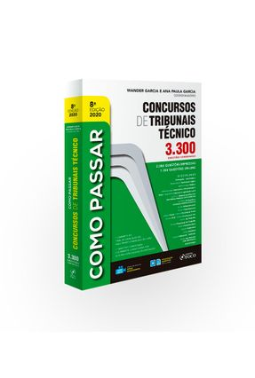 COMO PASSAR EM CONCURSOS DE TRIBUNAIS TÉCNICO-NÍVEL MÉDIO-3.300 QUESTÕES COMENTADAS-8ªED-2020