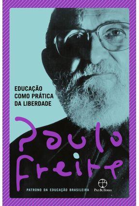 Educação Como Prática Da Liberdade -  pdf epub